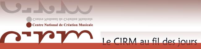 CIRM Centre National de Création Musicale
